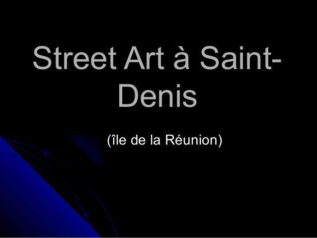 Street Art à SaintDenis (île de la Réunion)