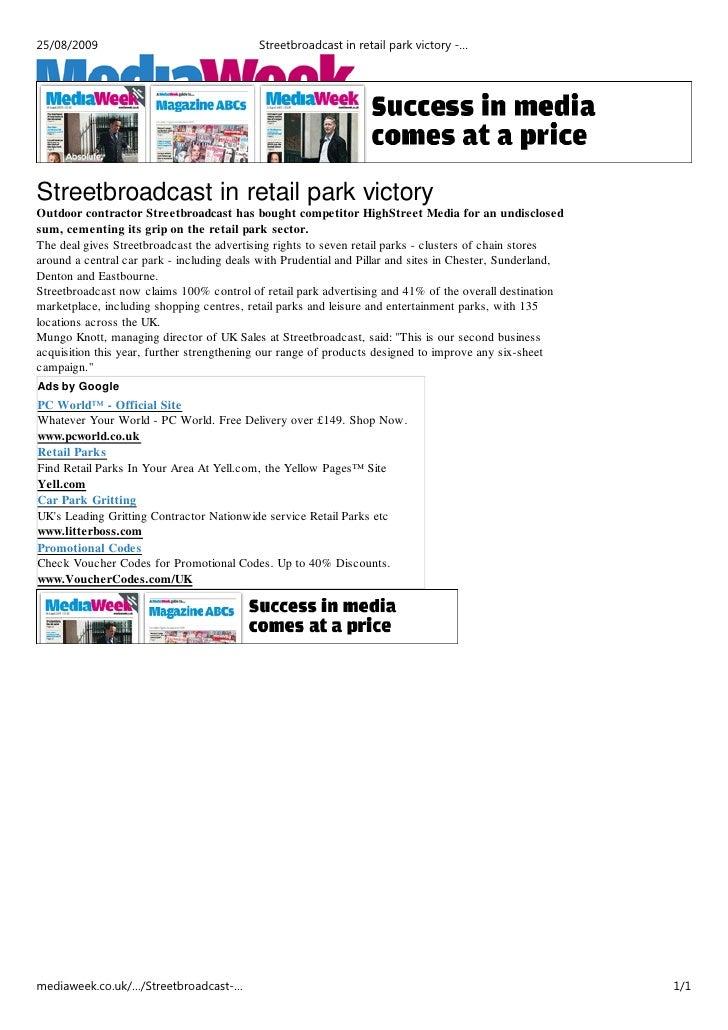 25/08/2009                                 Streetbroadcast in retail park victory -…     Media Week, Media Week, 12 Septem...
