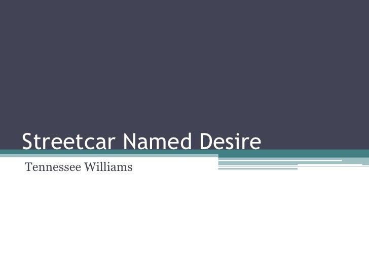 Streetcar Named DesireTennessee Williams