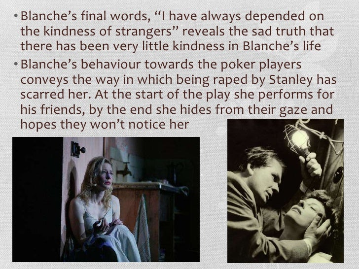 blanches commitment to a mental hospital thoughts on streetcar named desire A streetcar named desire by tennessee williams and so it was i entered the broken world to trace the visionary company of love, its voice an instant in the wind (i.