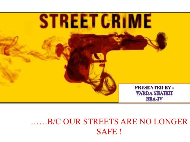 ……B/C OUR STREETS ARE NO LONGER SAFE !
