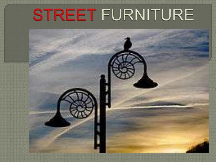  Street   furniture is a collective term (used  mainly in the United Kingdom[1]) for objects  and pieces of equipment ins...