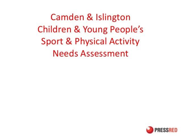 Camden & Islington Children & Young People's Sport & Physical Activity Needs Assessment