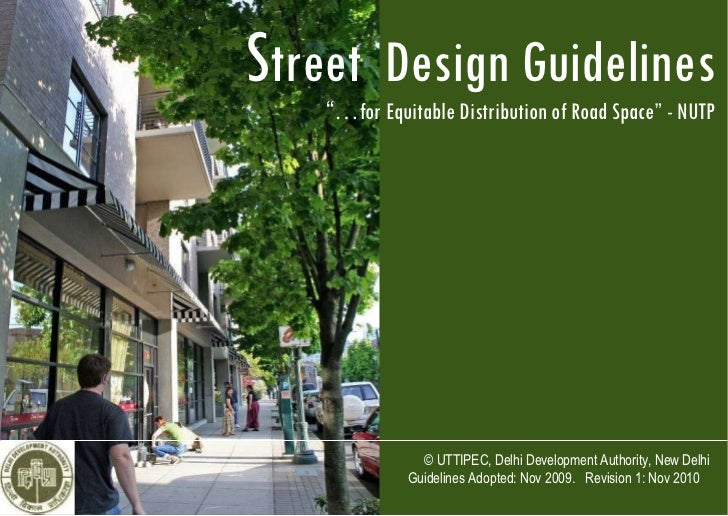 "S treet  Design Guidelines "" … for Equitable Distribution of Road Space"" - NUTP © UTTIPEC, Delhi Development Authority, Ne..."