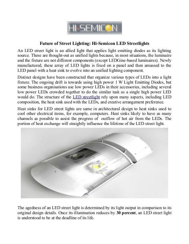 Future of Street Lighting: Hi-Semicon LED Streetlights An LED street light is an allied light that applies light emitting ...