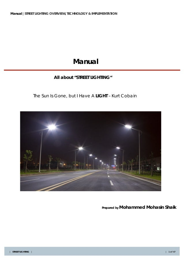 Manual |STREET LIGHTING OVERVIEW, TECHNOLOGY & IMPLEMENTATION                                        Manual               ...