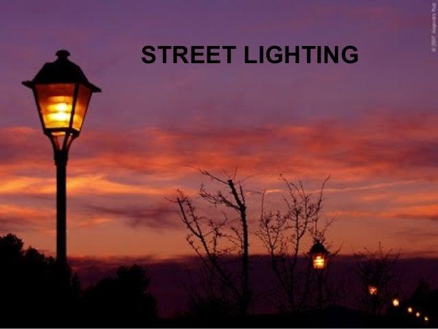 STREET LIGHTING  STREET LIGHTING