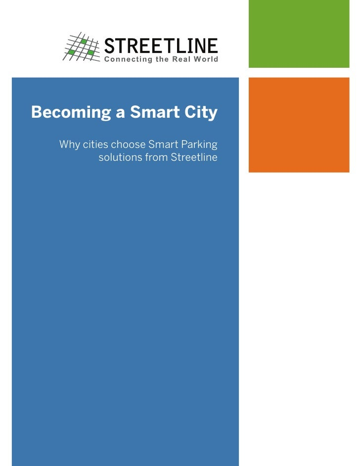 Becoming a Smart City   Why cities choose Smart Parking           solutions from Streetline