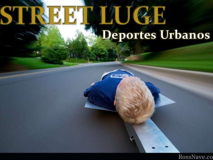"""Deportes Urbanos También conocido como """"Trineo de asfalto"""""""