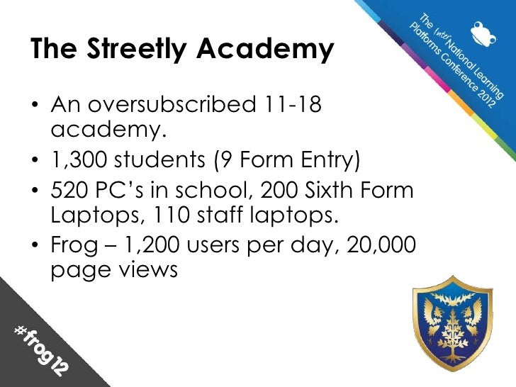 The Streetly Academy Presentation from #frog12