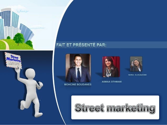 • Définition • Les origines du street marketing • Quel est l'intérét principal du Street Marketing ? • Les avantages • Les...
