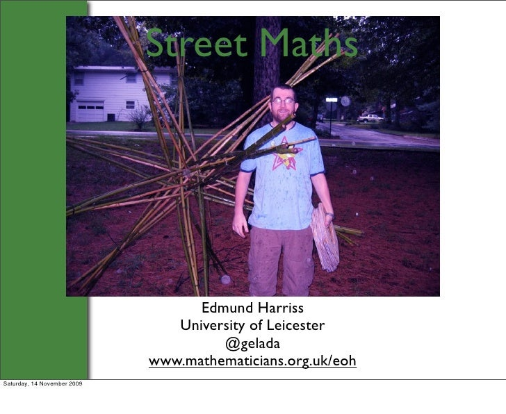 Street Maths                                        Edmund Harriss                                 University of Leicester...