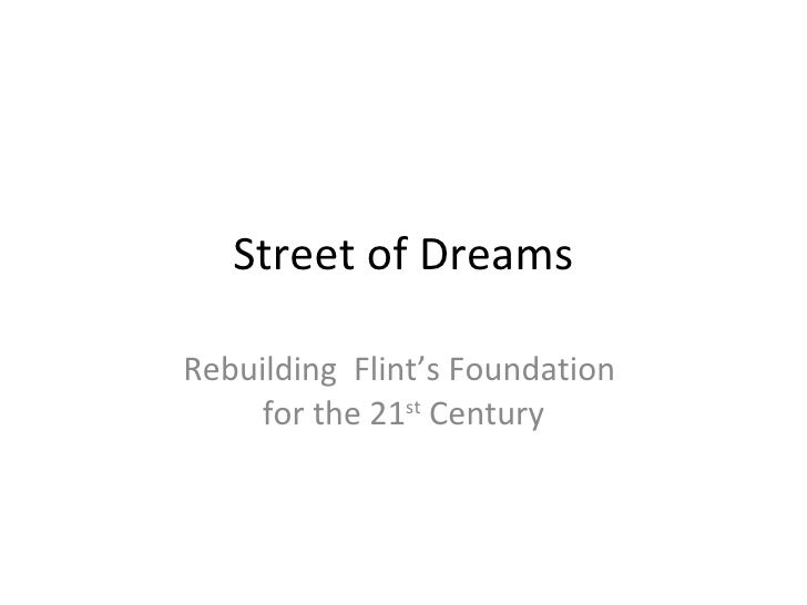 Street of Dreams Rebuilding  Flint's Foundation  for the 21 st  Century