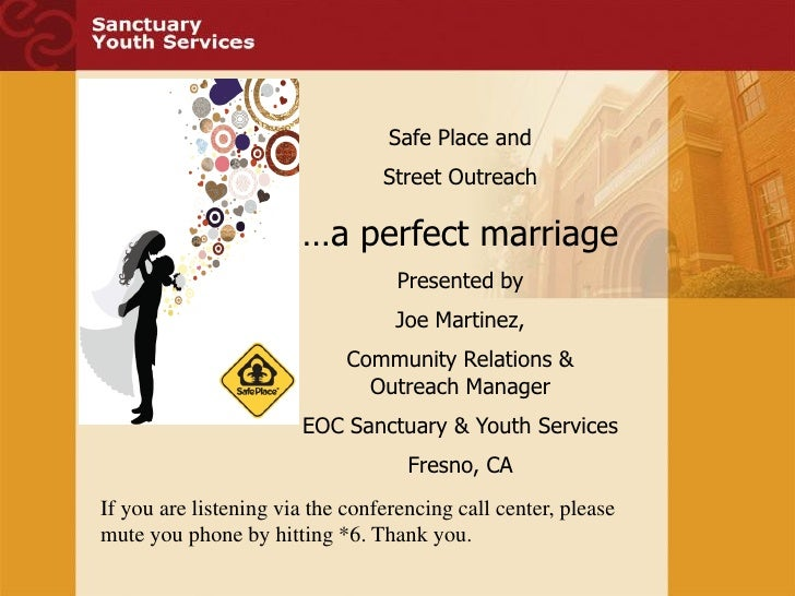Safe Place and                                 Street Outreach                       …a perfect marriage                  ...