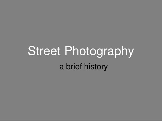 Street Photography a brief history