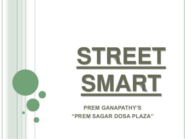 "STREET SMART PREM GANAPATHY""S ""PREM SAGAR DOSA PLAZA"""