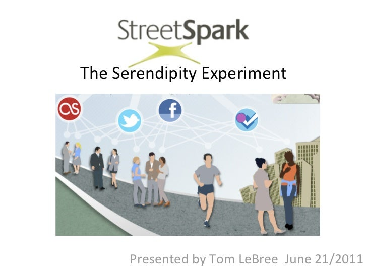 The Serendipity Experiment       Presented by Tom LeBree  June 21/2011