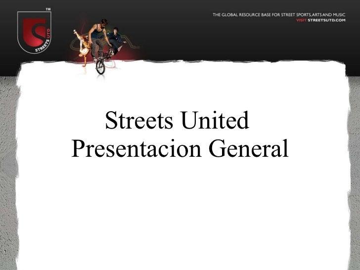 Streets United  Presentacion General