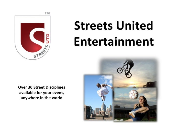 Streets United                             EntertainmentOver 30 Street Disciplinesavailable for your event, anywhere in th...