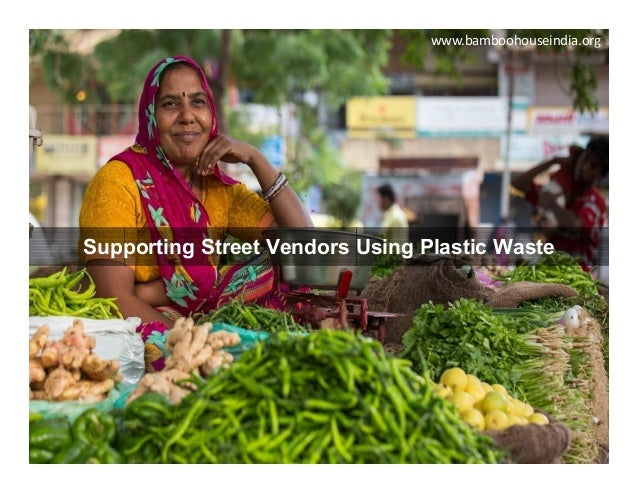 Supporting Street Vendors Using Plastic Waste www.bamboohouseindia.org