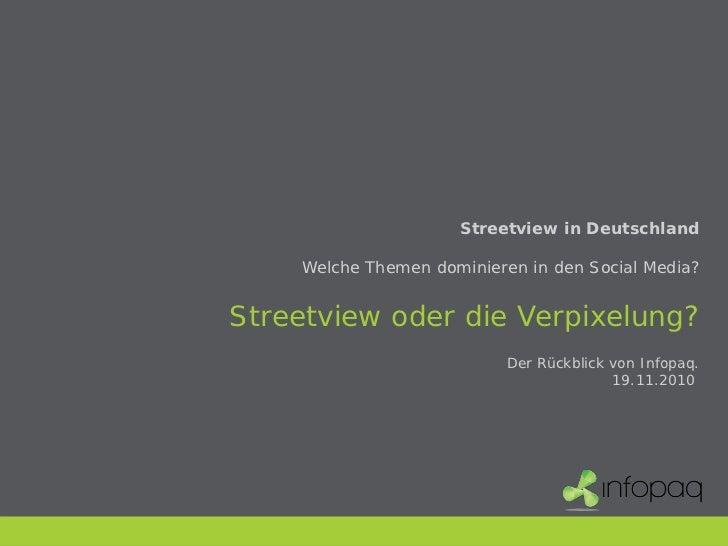 Streetview in Deutschland      Welche Themen dominieren in den Social Media?   Streetview oder die Verpixelung?           ...