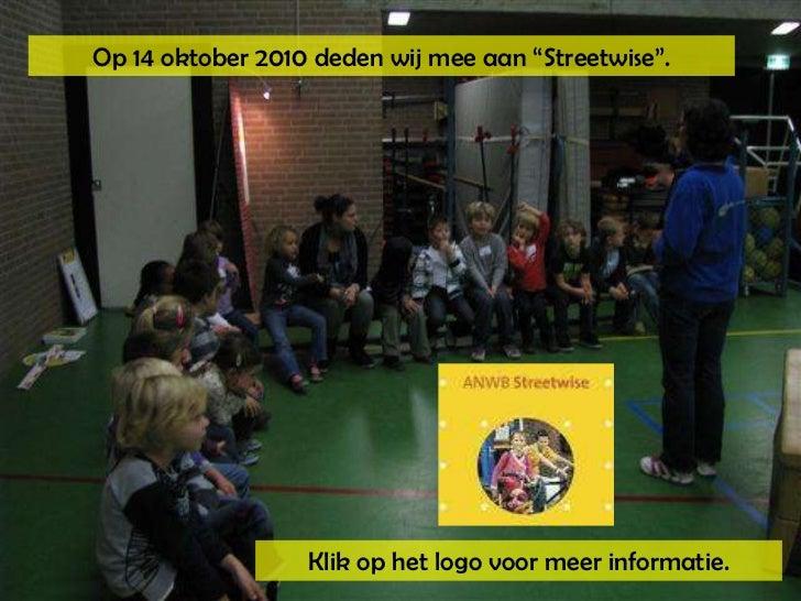 """Op 14 oktober 2010 deden wij mee aan """"Streetwise"""". <br />Klik op het logo voor meer informatie. <br />"""