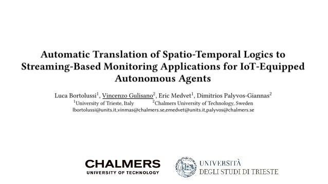 Agenda • Motivation • Preliminaries: data streaming in a nutshell • Contribution: translation of Spatio-Temporal Logics to...
