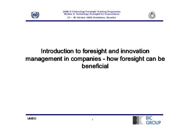 2008/9 Technology Foresight Training Programme             Module 4: Technology Foresight for Corporations               2...