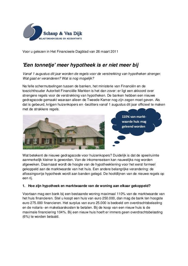 Voor u gelezen in Het Financieele Dagblad van 26 maart 2011Een tonnetje meer hypotheek is er niet meer bijVanaf 1 augustus...