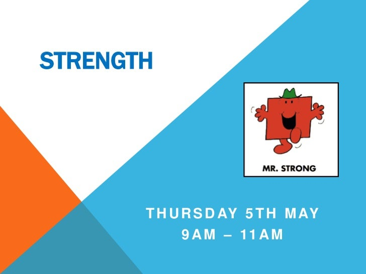 Strength<br />Thursday 5th May<br />9am – 11am <br />