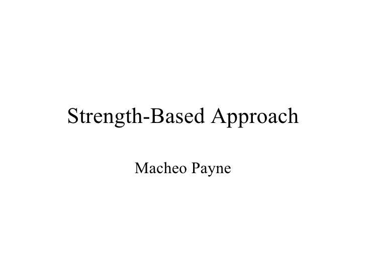 Strength-Based Approach Macheo Payne