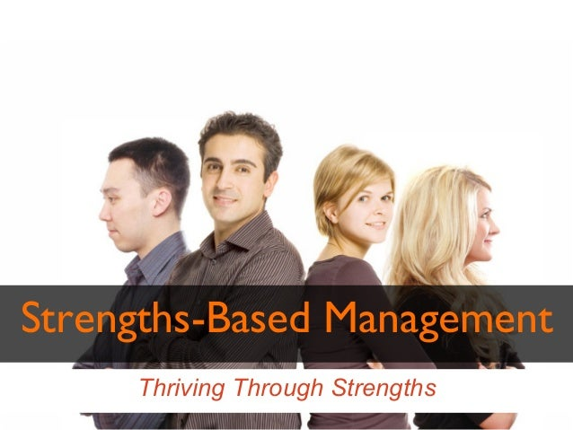 Strengths-Based Management  Thriving Through Strengths