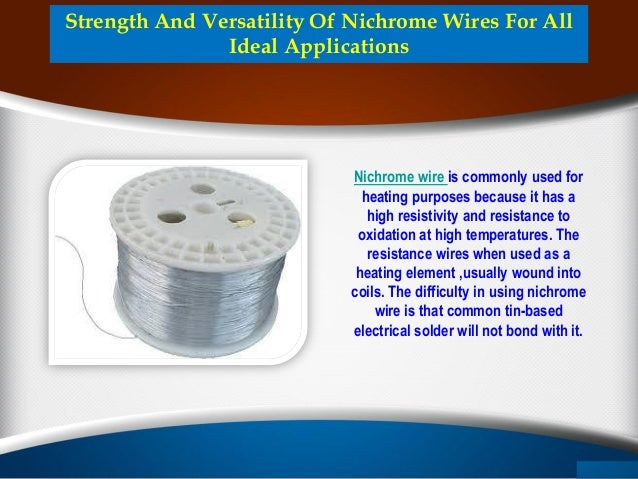 Strength and versatility of nichrome wires for all ideal