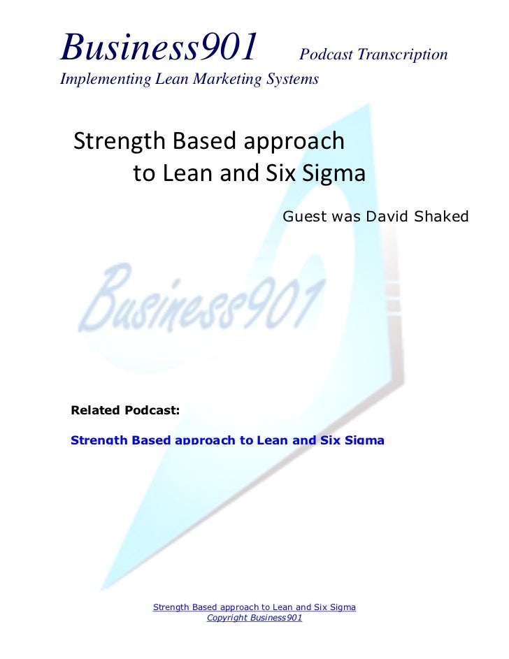 Business901                      Podcast TranscriptionImplementing Lean Marketing Systems Strength Based approach      to ...