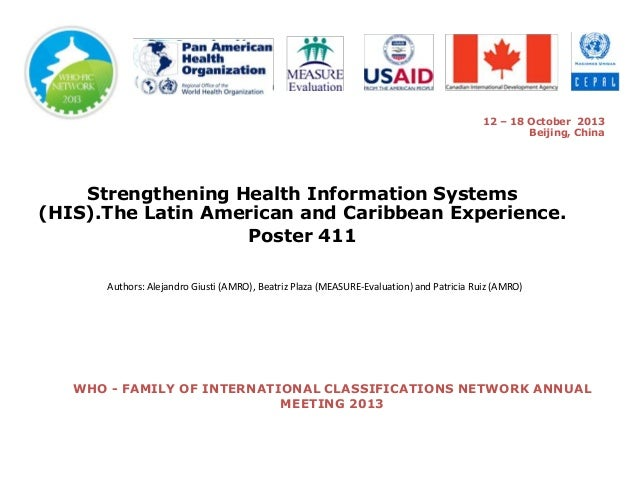 12 – 18 October 2013 Beijing, China  Strengthening Health Information Systems (HIS).The Latin American and Caribbean Exper...