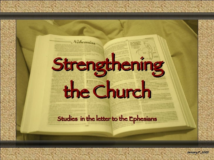Strengthening the Church Comunicación y Gerencia Studies  in the letter to the Ephesians January 1 st , 2005