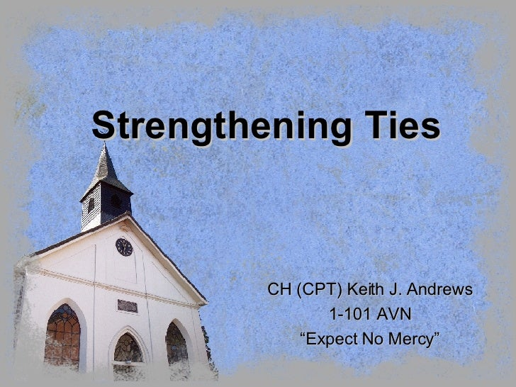 """Strengthening Ties CH (CPT) Keith J. Andrews 1-101 AVN """" Expect No Mercy"""""""