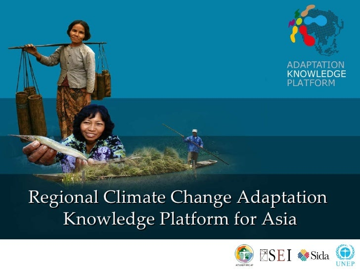 Regional Climate Change Adaptation  Knowledge Platform for Asia