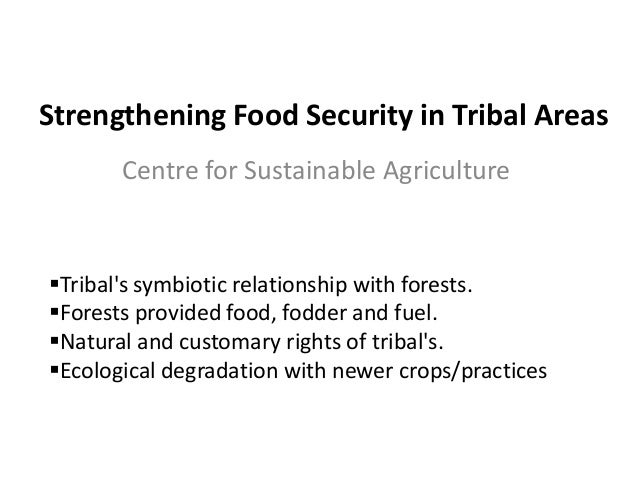 Strengthening Food Security in Tribal Areas       Centre for Sustainable AgricultureTribals symbiotic relationship with f...