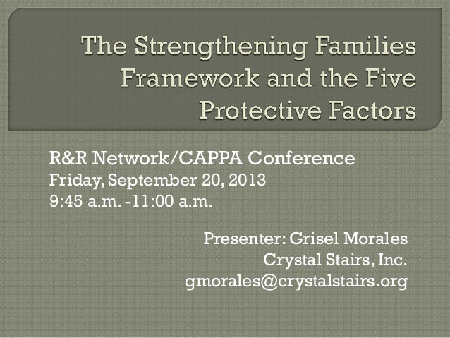 Presenter: Grisel Morales Crystal Stairs, Inc. gmorales@crystalstairs.org R&R Network/CAPPA Conference Friday, September 2...