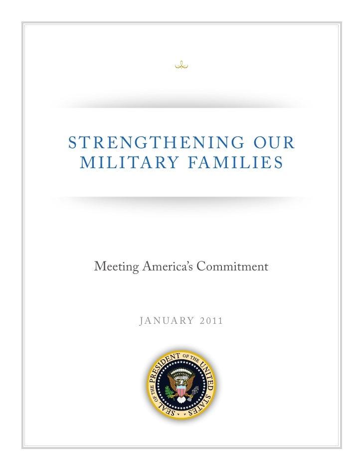 S T R ENG T H EN I NG OU R  M I L I TA RY FA M I L I E S   Meeting America's Commitment          JA N UA RY 2 011