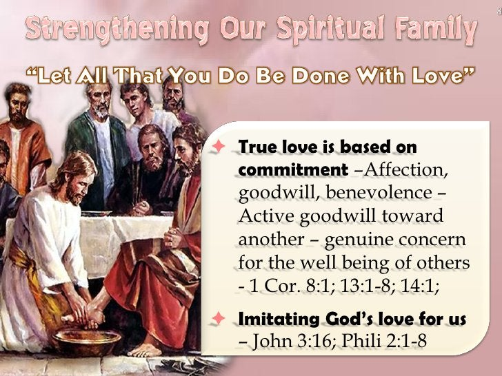 8      True love is based on   commitment –Affection,   goodwill, benevolence –   Active goodwill toward   another – genu...