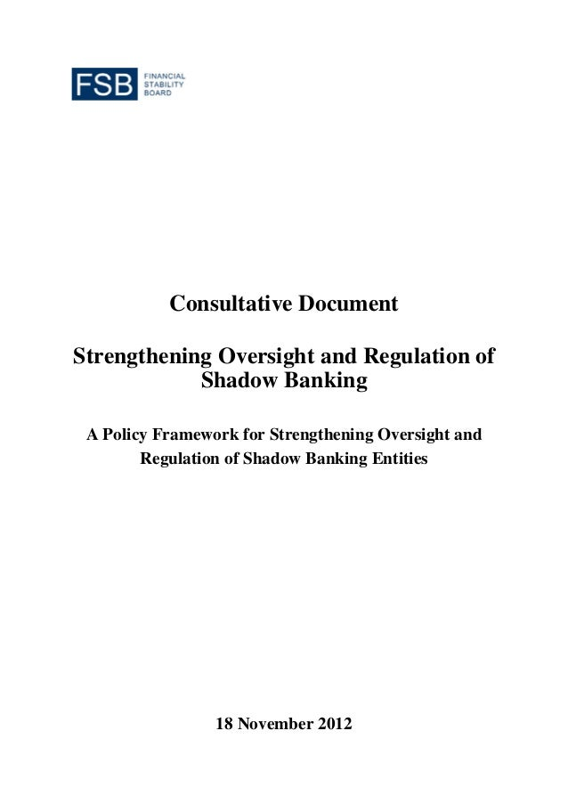 Consultative DocumentStrengthening Oversight and Regulation of            Shadow Banking A Policy Framework for Strengthen...