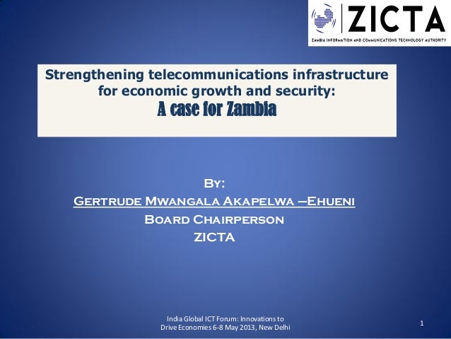 Strengthening telecommunications infrastructure for economic growth and security: A case for Zambia By: Gertrude Mwangala ...