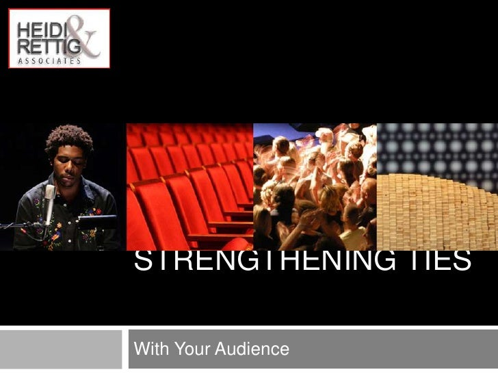 Strengthening ties	<br />With Your Audience<br />