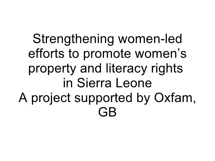 Strengthening women-led efforts to promote women's property and literacy rights  in Sierra Leone A project supported by Ox...