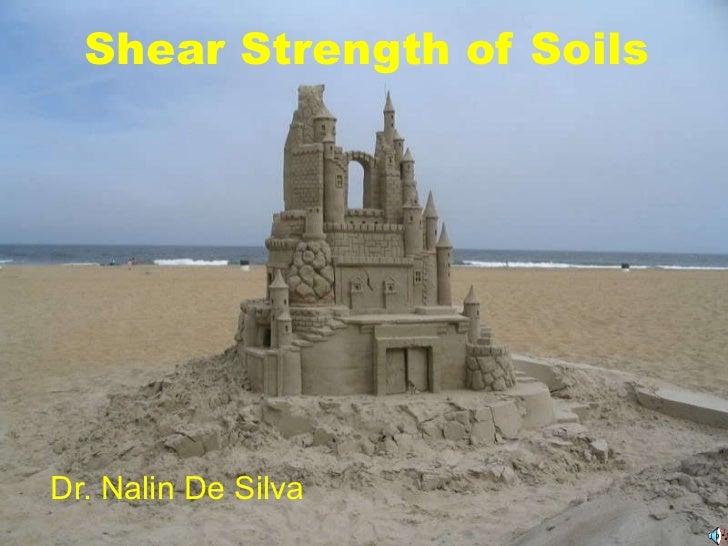 Shear Strength of Soils Dr. Nalin De Silva