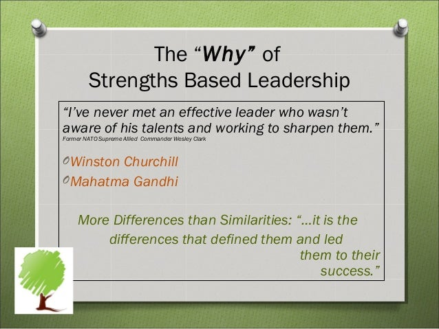 strengths based leadership The authors found that there is no one leadership strength which all effective leaders possess recognising that there is no one best leadership style the authors make a case for leveraging one's strengths to meet leadership challenges effective leaders know their strengths and invest to get the.