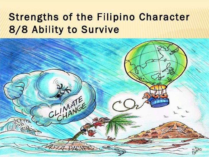 weaknesses of the filipino character The filipinos and their cultural values presented at the ahoy training course, manila pavilion hotel,  weaknesses in the filipino character (shahani, 1993.