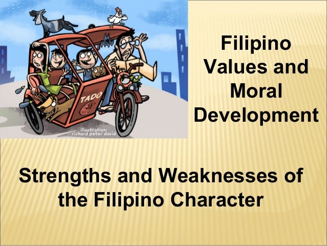 Filipino Values and Moral Development Strengths and Weaknesses of the Filipino Character
